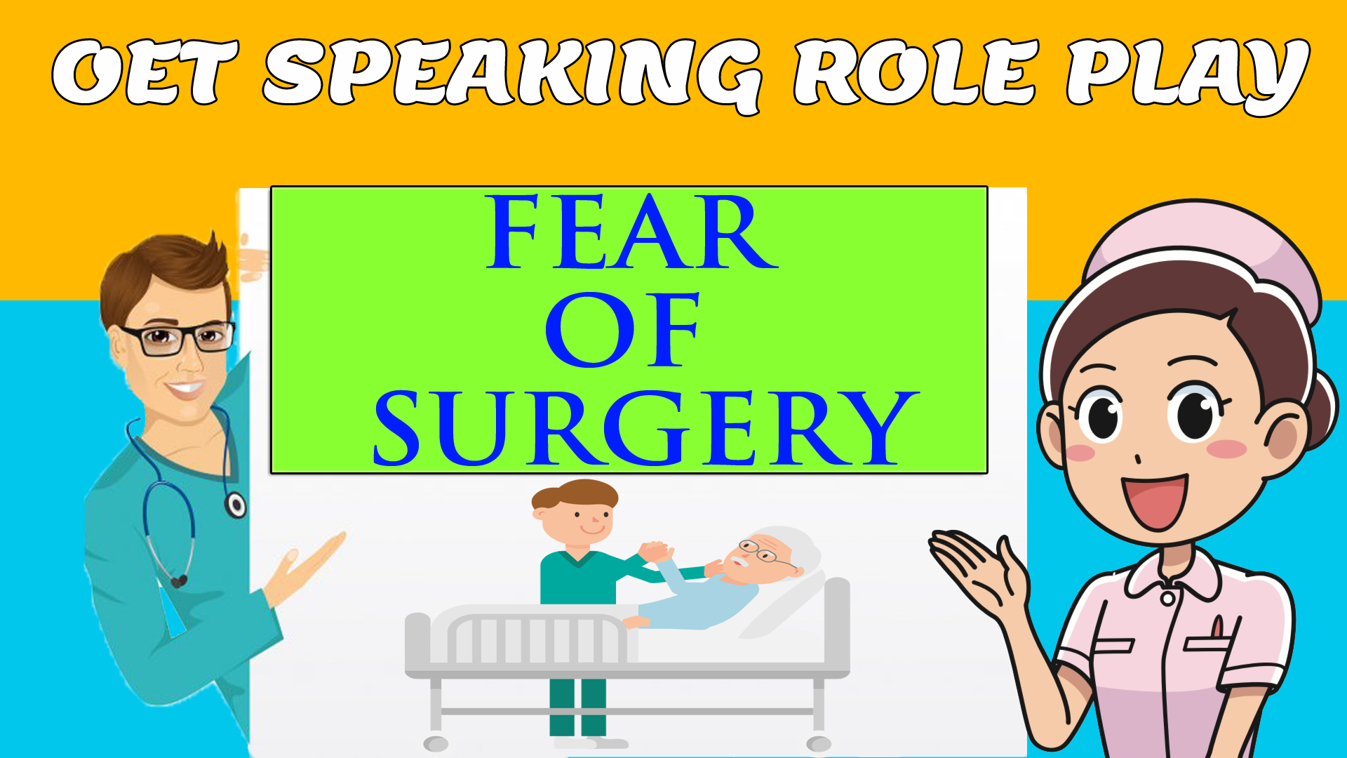 FEAR OF SURGERY OET SPEAKING ROLE PLAY BY MIHIRAA
