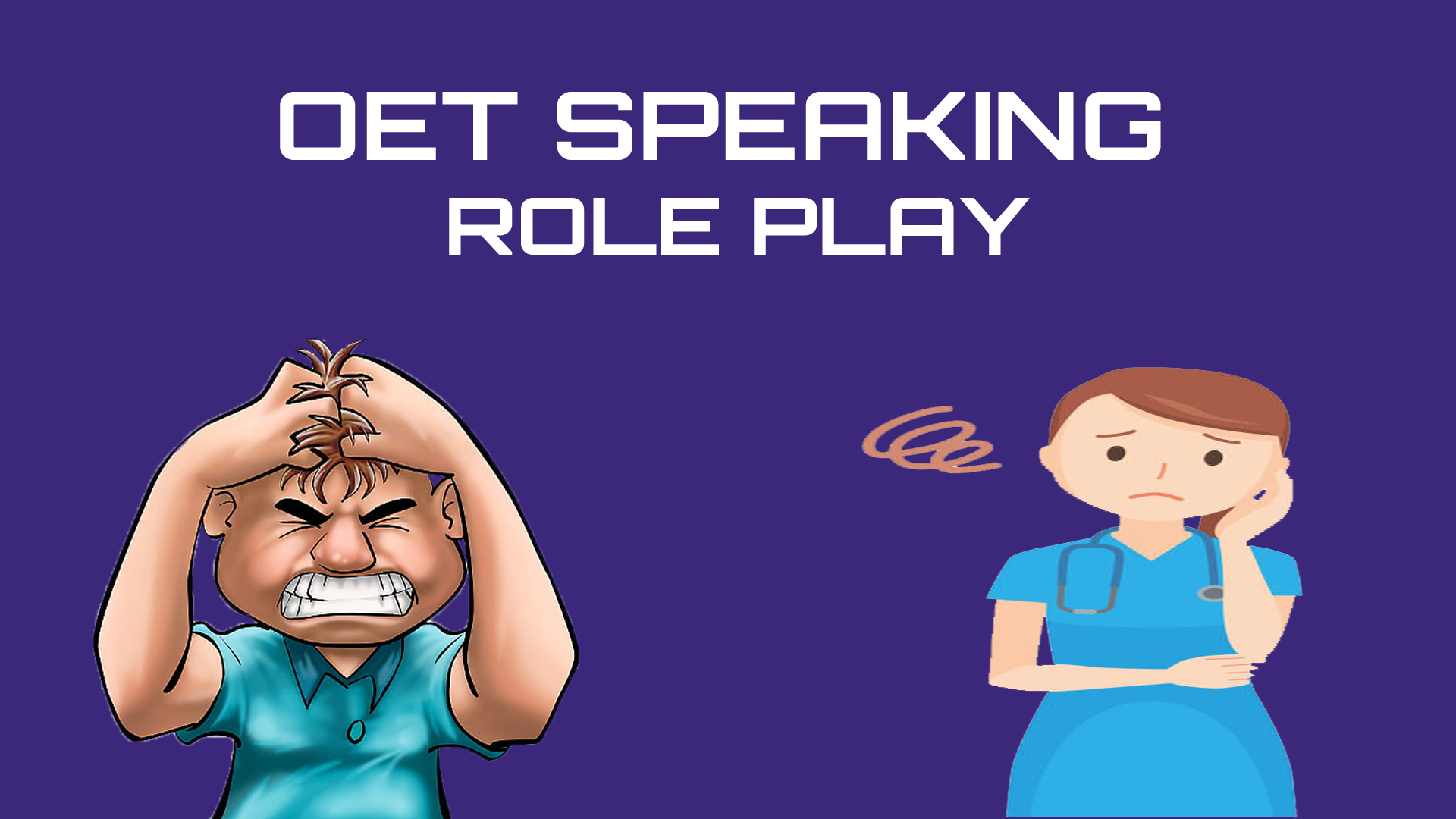 OET SPEAKING ROLE PLAY - NURSING - AGITATED PATIENT