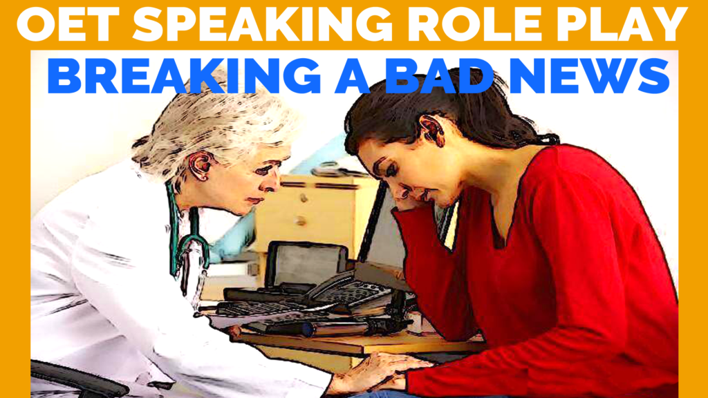 OET Speaking Role Play – Breaking a Bad News