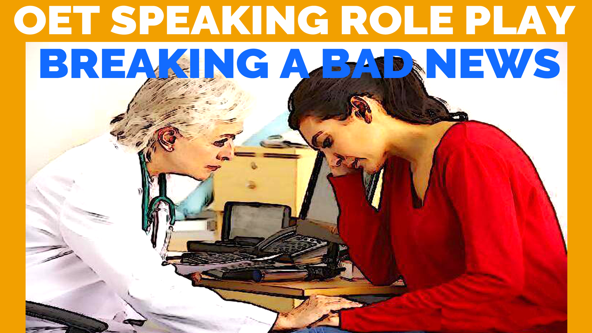 OET Speaking Role Play - Breaking a Bad News
