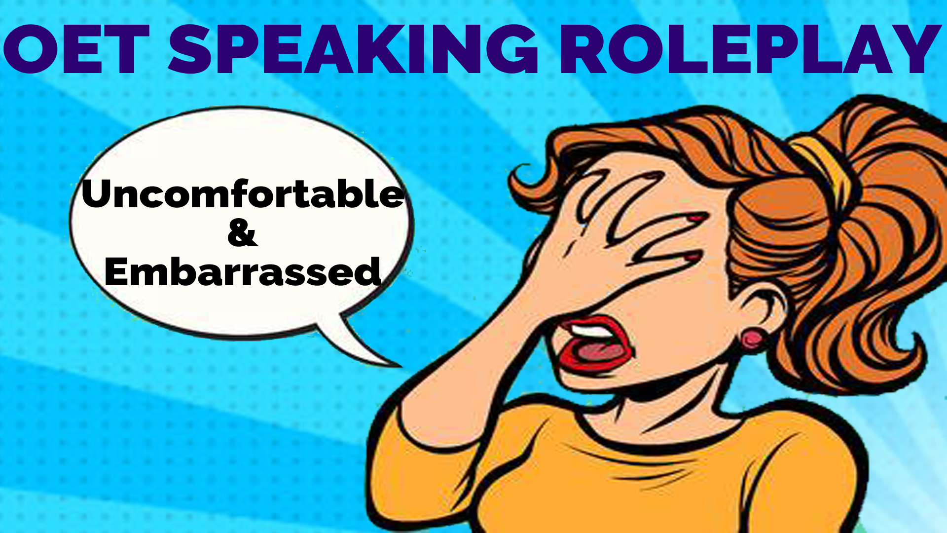 OET SPEAKING ROLEPLAY - UNCOMFORTABLE AND EMBARRASSED PATIENT
