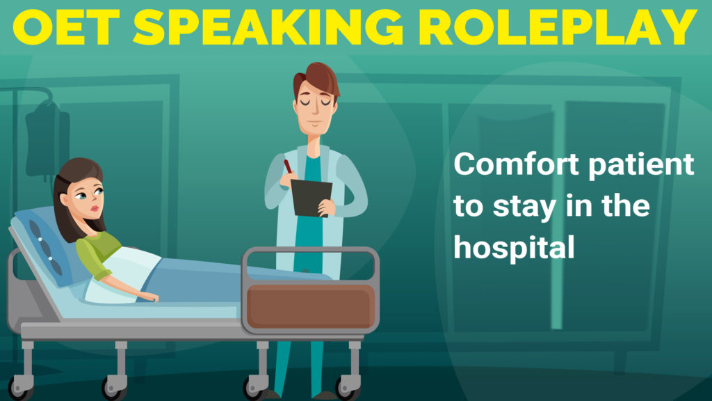 OET Speaking Roleplay – Comfort patient to stay in Hospital