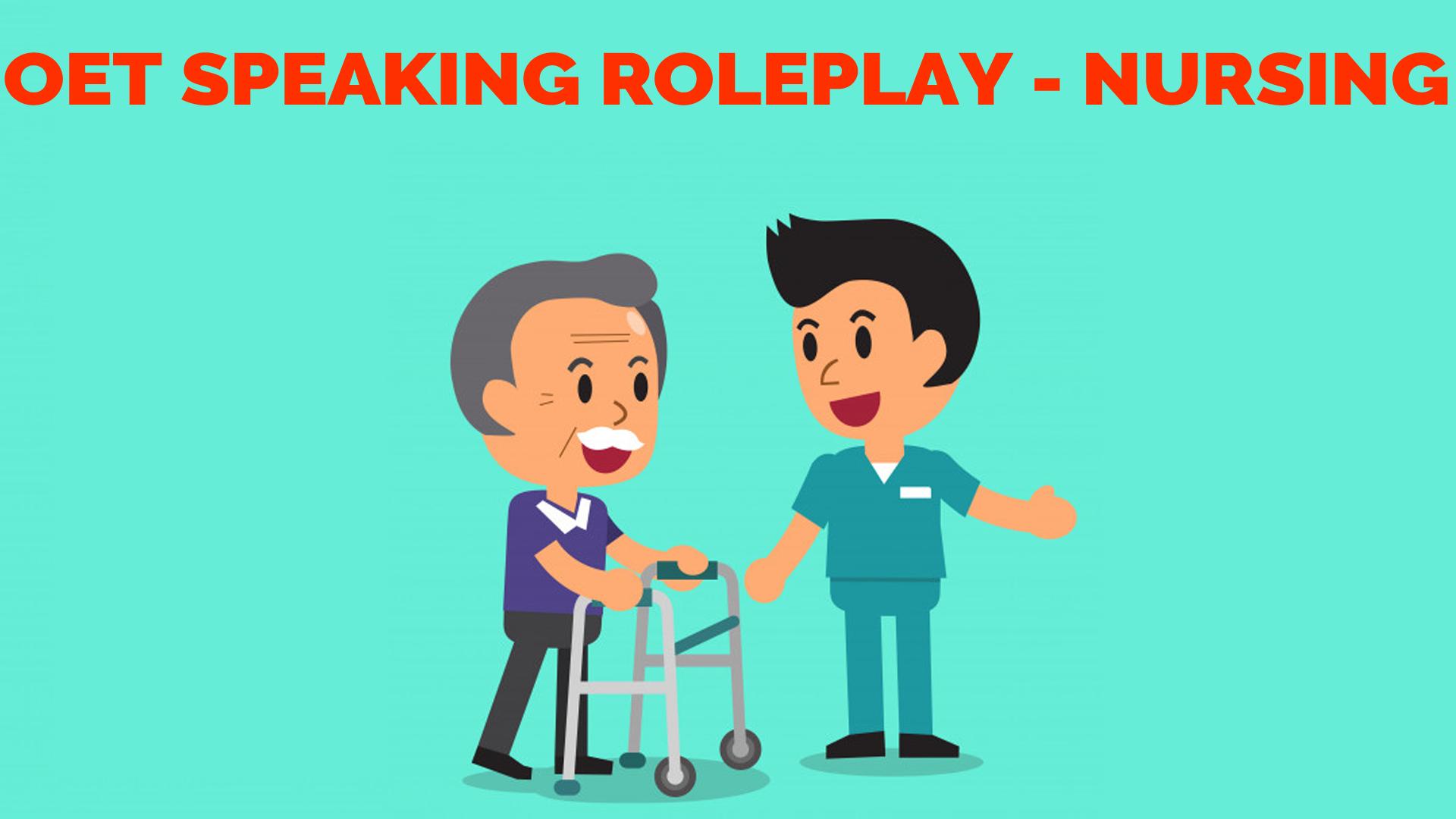 OET SPEAKING ROLEPLAY - ADVISING TO USE WALKER